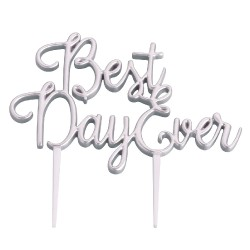 Cake topper best day ever argentato